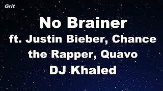 No Brainer ft. Justin Bieber, Chance the Rapper, Quavo - DJ Khaled Karaoke 【No Guide Melody】