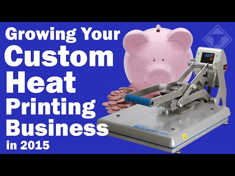 Growing Your Custom Heat Printing Business in 2015