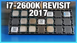 Intel i7-2600K in 2017: Benchmark vs. 7700K, 1700, & More