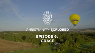Christianity Explored Episode 6 | Grace