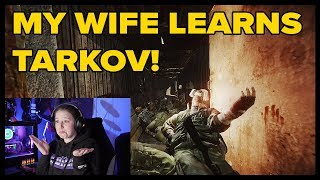 Teaching My Wife Tarkov || Escape from Tarkov Lessons