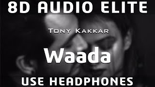 8D AUDIO Waada Tony Kakkar ft Nia Sharma