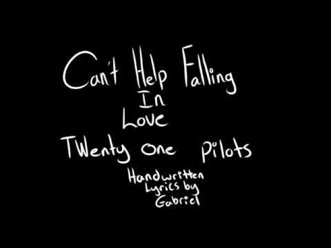 Can't Help Falling in Love -- Twenty One Pilots Handwritten Lyrics