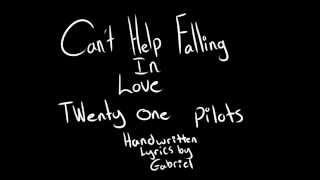 Video Can't Help Falling in Love -- Twenty One Pilots Handwritten Lyrics download MP3, 3GP, MP4, WEBM, AVI, FLV Oktober 2018