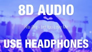 Rita Ora - Let You Love Me | 8D AUDIO