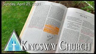 Kingsway Church Online - April 25, 2021