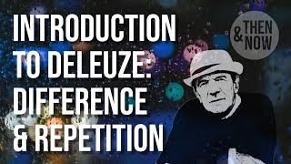 Introduction to Deleuze: Difference and Repetition