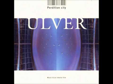 Ulver - (Full Album) Perdition City [High Quality]