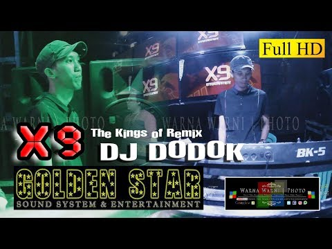 GOLDEN STAR Anniversarry & Launching X9 Entertainment_The King 0f Remix DJ.Dodok
