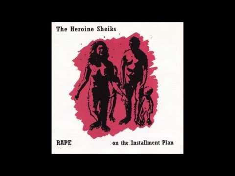 The Heroine Sheiks - Rape on the Installment Plan (2000) [Full Album]