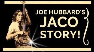 Joe Hubbard's Jaco Story |  Joe Hubbard Bass