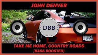 John Denver - Take Me Home, Country Roads [BASS BOOSTED]