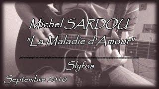 33. La Maladie d'Amour - Michel SARDOU (Cover Guitare Acoustique)