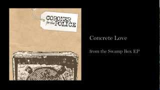 Coroner for the Police - Concrete Love