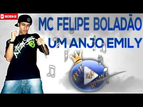 MC FELIPE BOLADÃO - UM ANJO EMILY ♪(LETRA+DOWNLOAD)♫