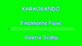 Karaoke Italiano - Finalmente Piove - Valerio Scanu ( Testo )
