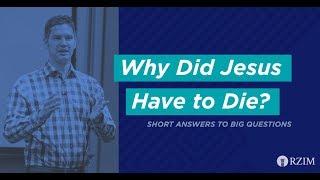 12. Why Did Jesus Have To Die?