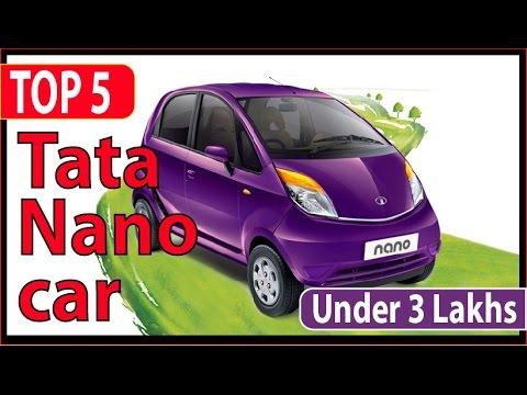 Top 5 Tata Nano car under 3 lakhs !! tata nano 2016
