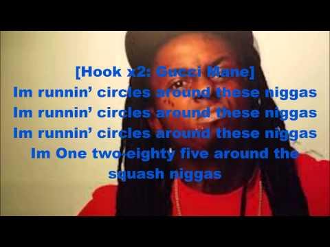 Gucci Mane Feat Lil Wayne - Runnin Circles Lyrics On The Screen 2013