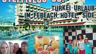 Urlaub im FEBEACH Hotel Side 🌴🍹    VLOG   Steffi Versatile
