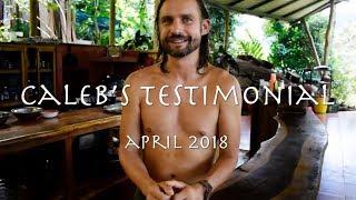 Caleb's testimonial about Florestral, Medicine Retreat Center, April 2018