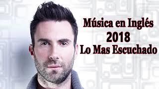 Música en Inglés 2018 ♫ Las Mejores Canciones Pop en Inglés ♫ Mix Pop En Ingles 2018  ! 46