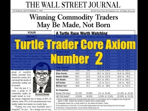 Turtle Trader Core Axiom Number 2