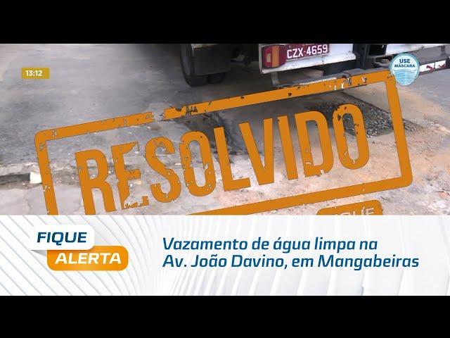 Problema resolvido: Vazamento de água limpa na Av. João Davino, em Mangabeiras