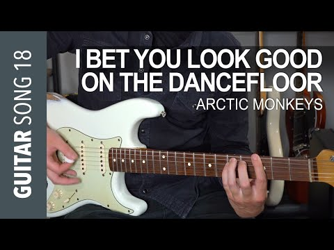 Arctic Monkeys - I Bet You Look Good On The Dancefloor Guitar Lesson Tutorial - How To Play
