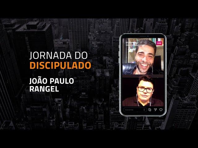 Jornada do Discipulado   João Paulo Rangel