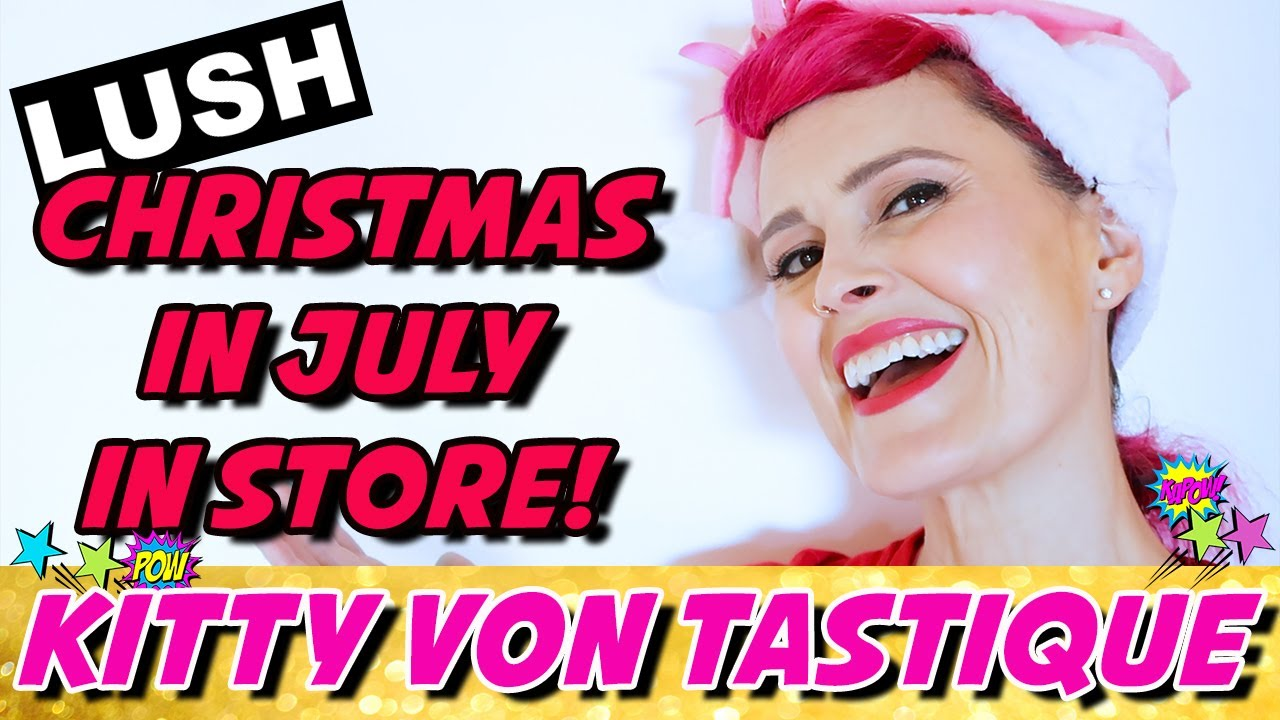 lush christmas in july in store 2017 australia kitty von tastique - Christmas In July Australia