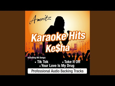 Your Love Is My Drug (In The Style Of Ke$ha)