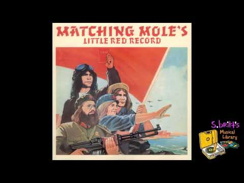 "Matching Mole ""Starting In The Middle Of The Day We Can Drink Our Politics Away"""