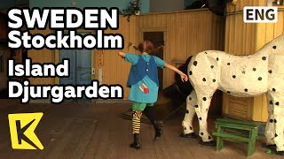 【K】Sweden Travel-Stockholm[스웨덴 여행-스톡홀름]유고르덴, 삐삐 박물관/Junibacken/Island Djurgarden/Pippi Longstocking