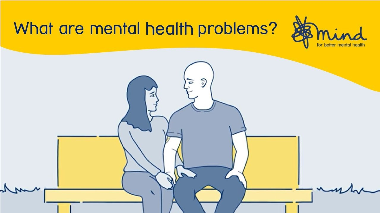 Mental health problems (introduction) | Mind, the mental