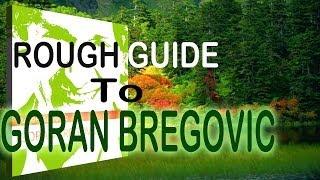 Complete Guide To Goran Bregovic
