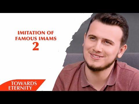 Imitation of Famous Imams - Part 2 - Towards Eternity