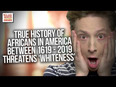 Here's Why The True History Of Africans In America Between 1619-2019 Threatens 'Whiteness' ...