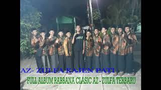 Full Album Terbaru Rabbana Clasic Az - Zulfa Kajen Pati