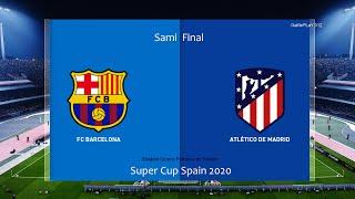Pes 2020   Barcelona Vs Atletico Madrid   Super Cup Spain 2020 Sami Final   Gameplay Messi Vs Felix