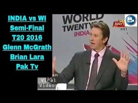 [New] IND vs WI T20 2016 Semi Final Pak Media Post Match Review With Glenn McGrath, Brian