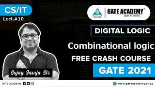 Combinational Logic   Digital Logic   L-10   Free Crash Course by Sujay Sir   CS/IT   GATE 2021