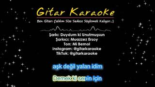 Duydum Ki Unutmuşsun - Gitar Karaoke (#5 Ton)