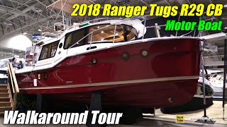 2018 Ranger Tugs R-29 CB Luxury Edition - Walkaround - 2018 Toronto Boat Show
