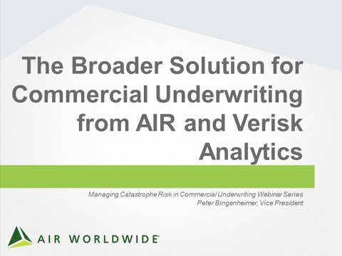 The Broader Solution for Commercial Underwriting from AIR and Verisk Analytics