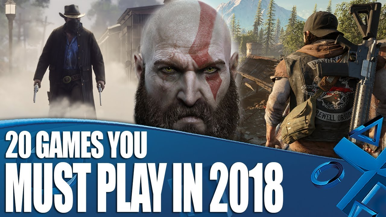 20 Ps4 Games You Must Play In 2018 Youtube
