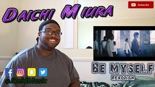 Daichi Miura (三浦大知) - Be Myself Music Video REACTION
