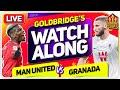 MANCHESTER UNITED vs GRANADA With Mark GOLDBRIDGE LIVE