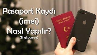Pasaport Kaydı (imei) Nasıl Yapılır? [Bilgisayarsız]