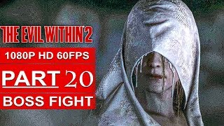 THE EVIL WITHIN 2 BOSS FIGHT Gameplay Walkthrough Part 20 [1080p HD 60FPS PC MAX SETTINGS]